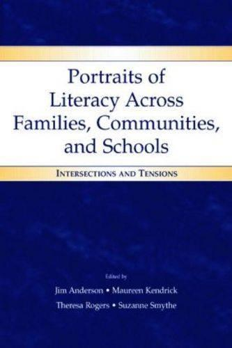 Portraits of Literacy Across Families, Communities, and Schools: Intersections and Tensions (Paperback)