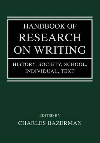 Handbook of Research on Writing: History, Society, School, Individual, Text (Hardback)