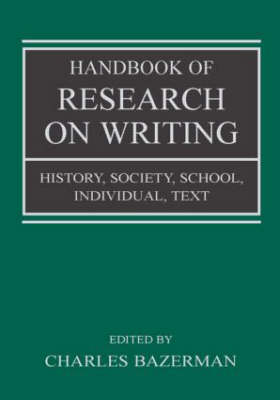 Handbook of Research on Writing: History, Society, School, Individual, Text (Paperback)