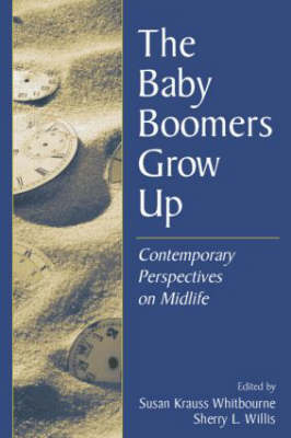 The Baby Boomers Grow Up: Contemporary Perspectives on Midlife (Paperback)