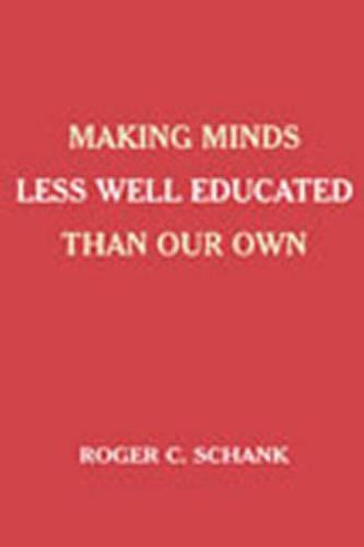 Making Minds Less Well Educated Than Our Own (Hardback)