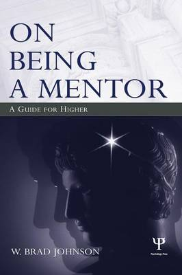 On Being a Mentor: A Guide for Higher Education Faculty (Paperback)