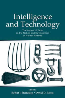 Intelligence and Technology: The Impact of Tools on the Nature and Development of Human Abilities - Educational Psychology Series (Hardback)