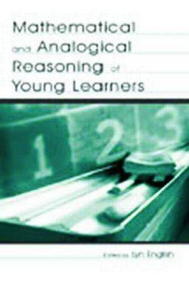 Mathematical and Analogical Reasoning of Young Learners - Studies in Mathematical Thinking and Learning Series (Paperback)
