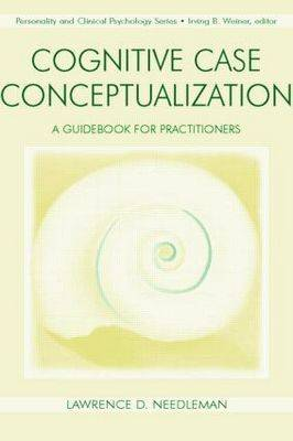 Cognitive Case Conceptualization: A Guidebook for Practitioners (Paperback)