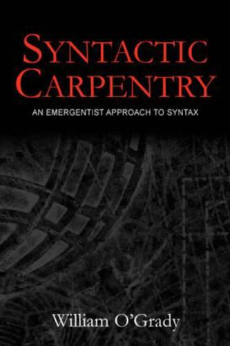 Syntactic Carpentry: An Emergentist Approach to Syntax (Hardback)