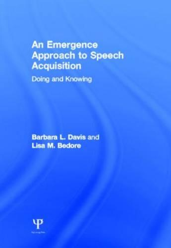 An Emergence Approach to Speech Acquisition: Doing and Knowing (Hardback)