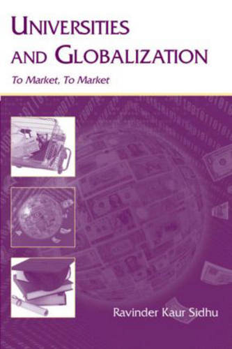 Universities and Globalization: To Market, To Market - Sociocultural, Political, and Historical Studies in Education (Hardback)