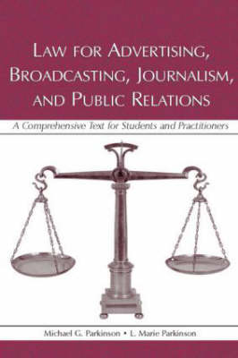 Law for Advertising, Broadcasting, Journalism, and Public Relations: A Comprehensive Text for Students and Practitioners - Routledge Communication Series (Paperback)