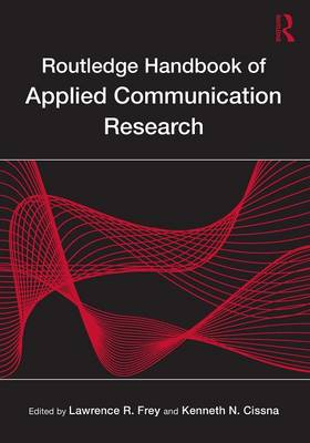 Routledge Handbook of Applied Communication Research - Routledge Communication Series (Paperback)