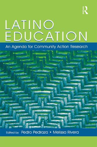Latino Education: An Agenda for Community Action Research (Paperback)