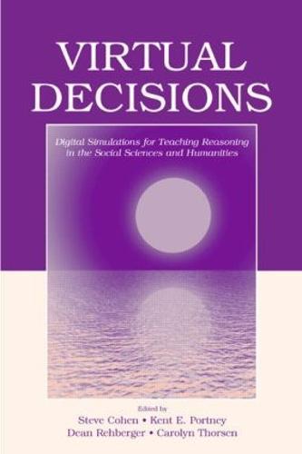 Virtual Decisions: Digital Simulations for Teaching Reasoning in the Social Sciences and Humanities (Hardback)