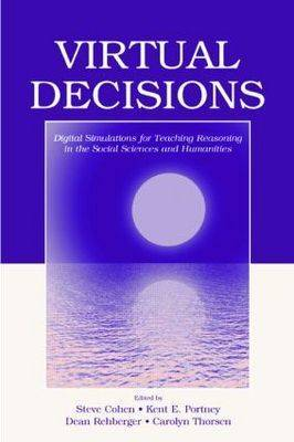 Virtual Decisions: Digital Simulations for Teaching Reasoning in the Social Sciences and Humanities (Paperback)