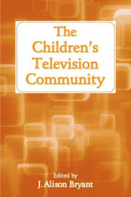 The Children's Television Community - Routledge Communication Series (Paperback)