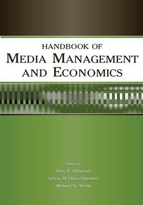 Handbook of Media Management and Economics - Media Management and Economics Series (Paperback)