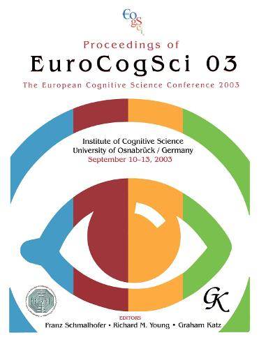 Proceedings of Eurocogsci 03: The European Cognitive Science Conference 2003 (Paperback)