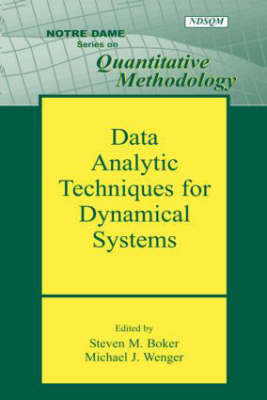 Data Analytic Techniques for Dynamical Systems - Notre Dame Series on Quantitative Methodology (Hardback)