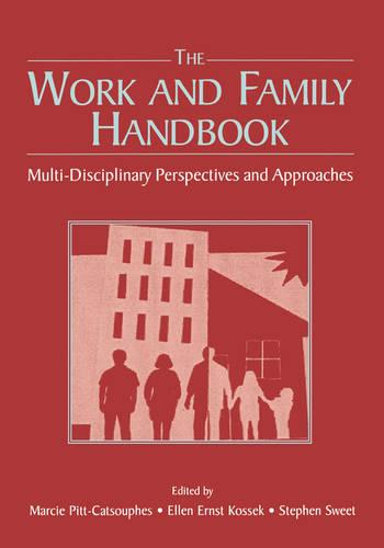 The Work and Family Handbook: Multi-Disciplinary Perspectives and Approaches (Paperback)