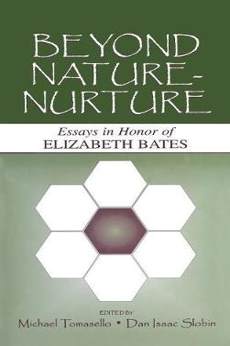 Beyond Nature-Nurture: Essays in Honor of Elizabeth Bates (Hardback)