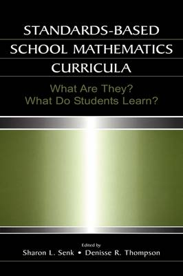 Standards-based School Mathematics Curricula: What Are They? What Do Students Learn? - Studies in Mathematical Thinking and Learning Series (Paperback)