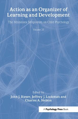 Action As An Organizer of Learning and Development: Volume 33 in the Minnesota Symposium on Child Psychology Series - Minnesota Symposia on Child Psychology Series (Hardback)