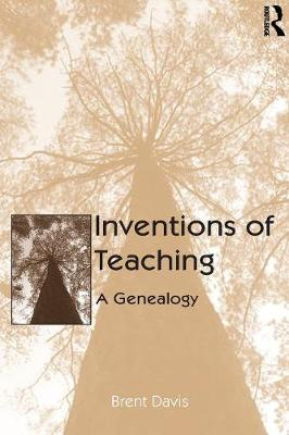 Inventions of Teaching: A Genealogy (Paperback)