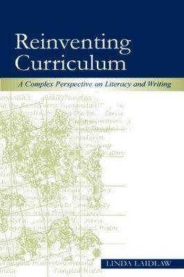 Reinventing Curriculum: A Complex Perspective on Literacy and Writing (Paperback)