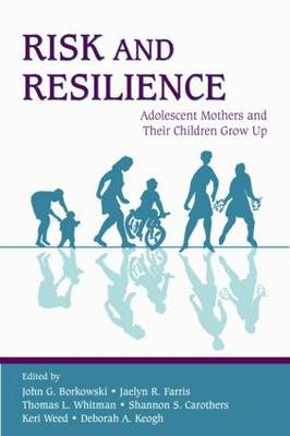 Risk and Resilience: Adolescent Mothers and Their Children Grow Up (Paperback)