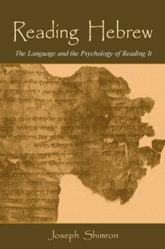 Reading Hebrew: The Language and the Psychology of Reading It (Hardback)