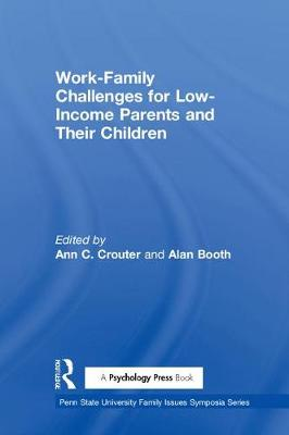 Work-Family Challenges for Low-Income Parents and Their Children - Penn State University Family Issues Symposia Series (Paperback)