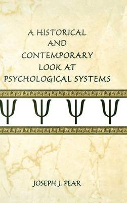 A Historical and Contemporary Look at Psychological Systems (Hardback)