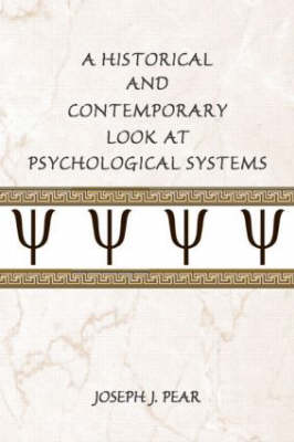 A Historical and Contemporary Look at Psychological Systems (Paperback)