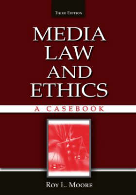 Media Law and Ethics: A Casebook (Paperback)
