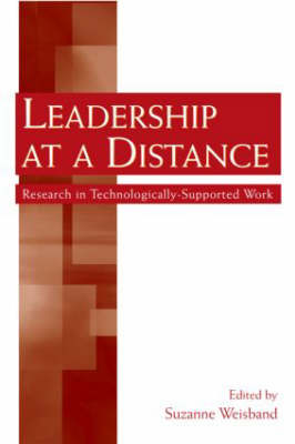Leadership at a Distance: Research in Technologically-Supported Work (Hardback)