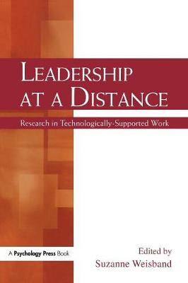 Leadership at a Distance: Research in Technologically-Supported Work (Paperback)