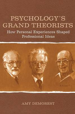 Psychology's Grand Theorists: How Personal Experiences Shaped Professional Ideas (Paperback)
