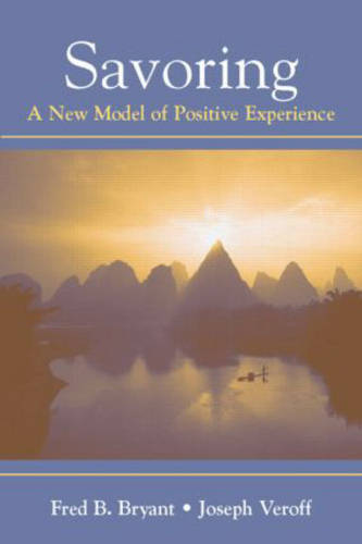 Savoring: A New Model of Positive Experience (Hardback)