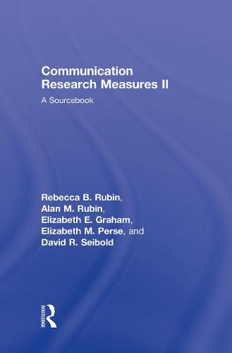 Communication Research Measures II: A Sourcebook - Routledge Communication Series (Hardback)