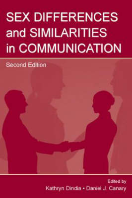 Sex Differences and Similarities in Communication - Routledge Communication Series (Hardback)