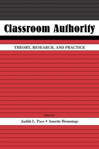 Classroom Authority: Theory, Research, and Practice (Paperback)