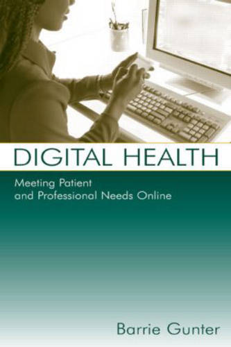 Digital Health: Meeting Patient and Professional Needs Online (Hardback)
