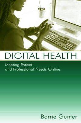 Digital Health: Meeting Patient and Professional Needs Online (Paperback)