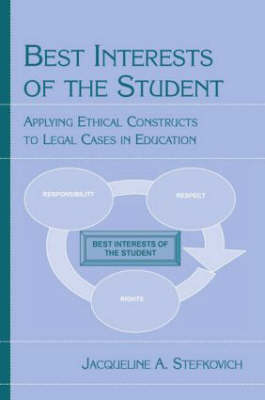 Best Interests of the Student: Applying Ethical Constructs to Legal Cases in Education (Paperback)