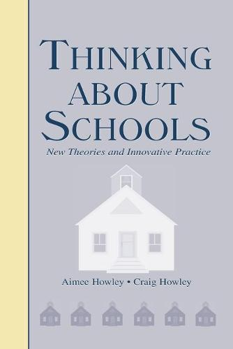 Thinking About Schools: New Theories and Innovative Practice (Paperback)