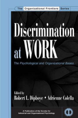 Discrimination at Work: The Psychological and Organizational Bases - SIOP Organizational Frontiers Series (Hardback)