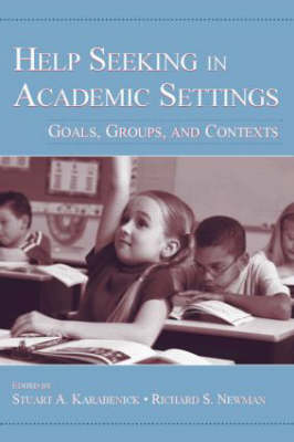 Help Seeking in Academic Settings: Goals, Groups, and Contexts (Paperback)