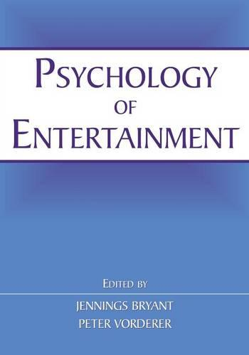 Psychology of Entertainment - Routledge Communication Series (Paperback)