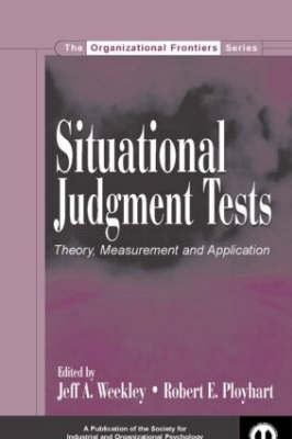 Situational Judgment Tests: Theory, Measurement, and Application - SIOP Organizational Frontiers Series (Hardback)