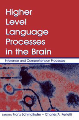 Higher Level Language Processes in the Brain: Inference and Comprehension Processes (Hardback)