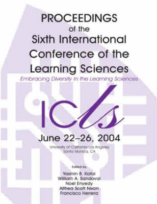 Embracing Diversity in the Learning Sciences: Proceedings of the Sixth International Conference of the Learning Sciences (Paperback)